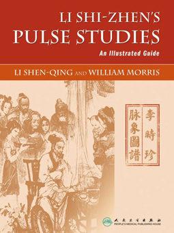 Li Shi-zen's Pulse Studies: An Illustrated Guide cover image